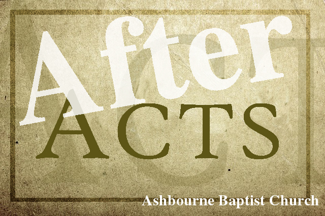 After Acts Series: Sermons at Ashbourne Baptist Church